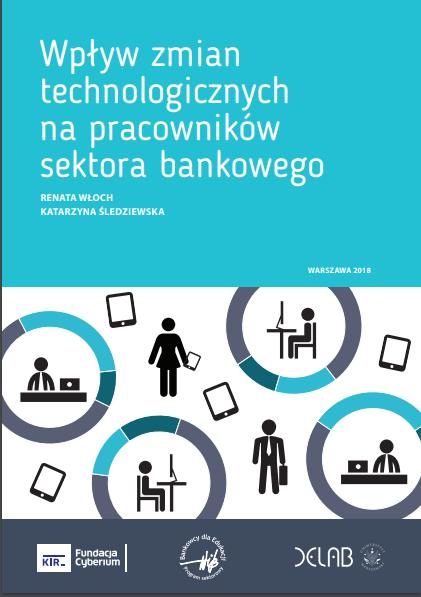 Raport Wpływ Zmian Technologicznych na Pracowników Sektora Bankowego