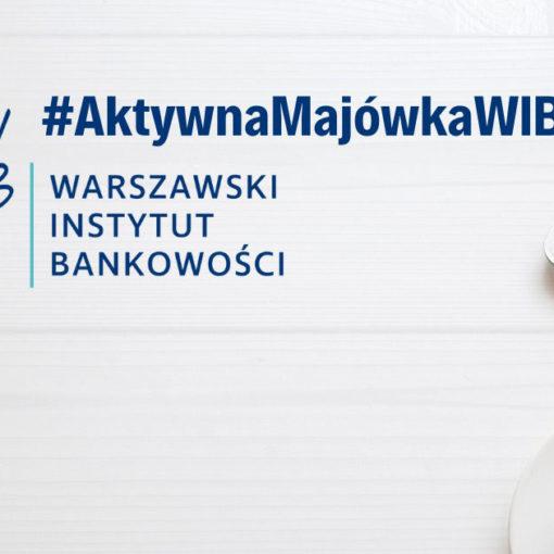 #AktywnaMajówkaWIB