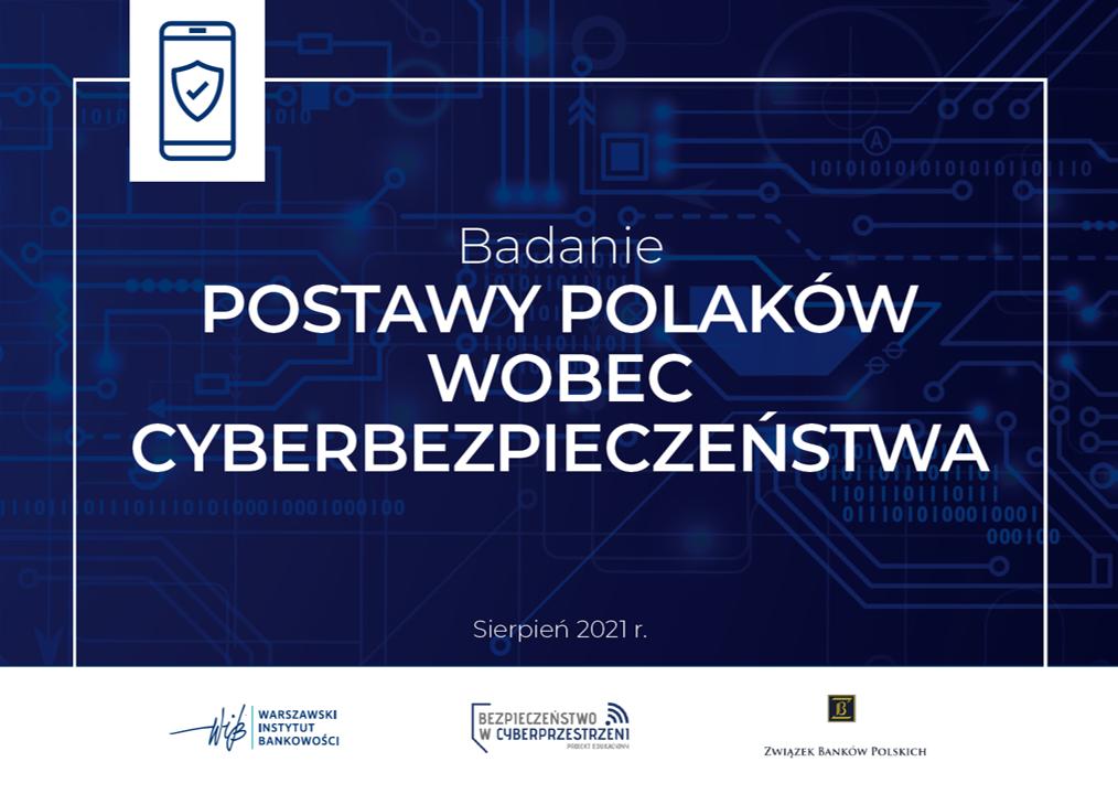 Badanie Postawy Polaków wobec Cyberbezpieczeństwa 2021