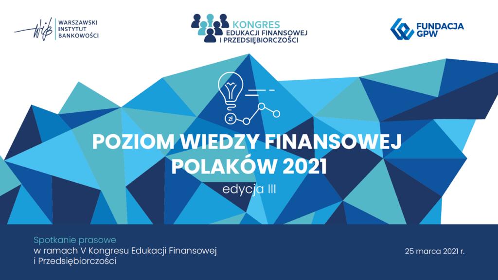 Badanie Poziom Wiedzy Finansowej Polaków 2021